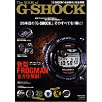 The BOOK of G-SHOCK―26年目の「G-SHOCK」、そのすべてを1冊に! (Town Mook)