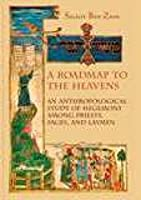 A Roadmap to the Heavens: An Anthropological Study of Hegemony among Priests, Sages, and Laymen (Judaism and Jewish Life)