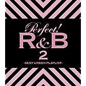パーフェクト!R&B 2-SEXY URBAN PLAYLIST-