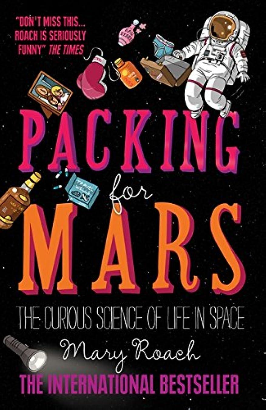 予見する報告書制約Packing for Mars: The Curious Science of Life in Space