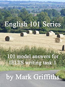 [Griffiths, Mark]のEnglish 101 Series: 101 Model Answers for IELTS Writing Task 1 (English Edition)