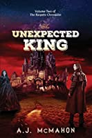 The Unexpected King: Volume Two of the Raspero Chronicles
