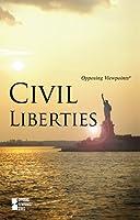 Civil Liberties (Opposing Viewpoints)