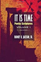 It Is Time: Poetic Scriptures Vol. I