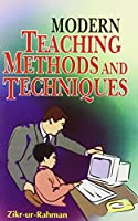 Modern Teaching Methods and Techniques