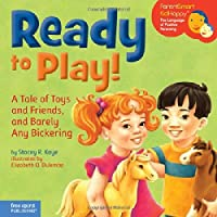 Ready to Play!: A Tale of Toys and Friends and Barely Any Bickering (ParentSmart KidHappy) [並行輸入品]