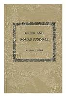 Greek and Roman Sundials (History of Science & Medicine S.)