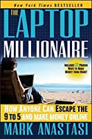 The Laptop Millionaire: How Anyone Can Escape the 9 to 5 and Make Money Online by Mark Anastasi(2012-04-24)