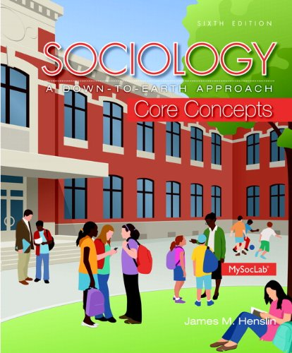 Download Sociology: A Down-To-Earth Approach Core Concepts (6th Edition) 0205999840