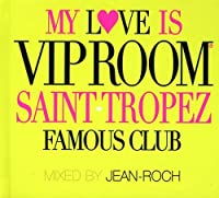 My Love Is VIP Room-Saint Tropez Famous Club-Mixed