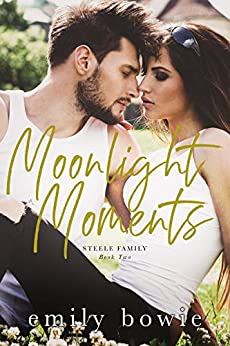 Moonlight Moments (Steele Family Book 2) by [Bowie, Emily ]