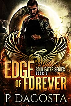 Edge of Forever (The Soul Eater Book 6) by [DaCosta, Pippa]