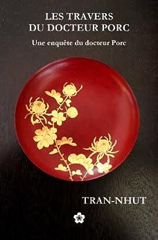 Les Travers du docteur Porc (Une enquête du mandarin Tân t. 6) (French Edition) by [TRAN-NHUT]