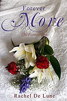 Forever More (The Evermore Series Book 2) by [De Lune, Rachel]