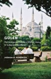 Guelen: The Ambiguous Politics of Market Islam in Turkey and the World