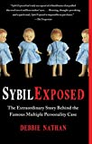 Sybil Exposed: The Extraordinary Story Behind the Famous Multiple Personality Case (English Edition)