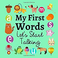 My First Words Let's Start Talking: A Fun Learning Activity Game Book For Kids 1-3 Year Old's