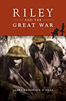 Riley and the Great War (The Riley Series)
