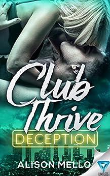 Club Thrive: Deception (The Club Thrive Series Book 4) by [Mello, Alison]