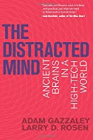 The Distracted Mind (MIT Press): Ancient Brains in a High-Tech World (The MIT Press)