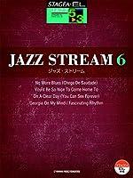 STAGEA・EL ジャズシリーズ 5~3級 JAZZ STREAM(ジャズ・ストリーム)6