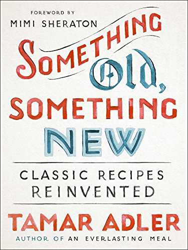 Something Old, Something New: Classic Recipes Reinvented (English Edition)