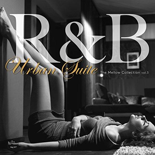 R&B Urban Suite Vol.3 - 大人のメロウ...
