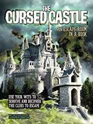 The Cursed Castle: An Escape Room in a Book: Use Your Wits to Survive and Decipher the Clues to Escape