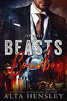 Beasts & Bourbon (Top Shelf Book 5) by [Hensley, Alta]