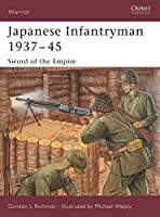 Japanese Infantryman 1937-45: Sword of the Empire (Warrior)