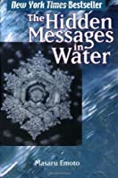 The Hidden Messages in Water by Masaru Emoto(2005-12-05)