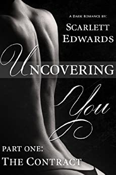 Uncovering You 1: The Contract by [Edwards, Scarlett]