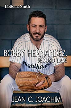 Bobby Hernandez, Second Base (Bottom of the Ninth Book 5) by [Joachim, Jean]