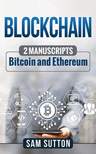 Blockchain: 2 Manuscripts: Bitcoin and Ethereum (English Edition)