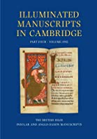 Illuminated Manuscripts In Cambridge: The British Isles: Insular and Anglo-Saxon Manuscripts