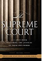 The Supreme Court: A C-SPAN Book, Featuring the Justices in their Own Words (C-Span Books)