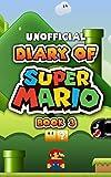 Diary of Super Mario – Book 3: Galaxy Getaway (An Unofficial Nintendo Book) (English Edition)