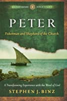Peter: Fisherman and Shepherd of the Church (Ancient-Future Bible Study)
