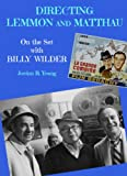 Directing Lemmon and Matthau: On the Set with Billy Wilder (Past Times Film Close-up Series Book 9) (English Edition)