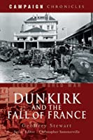 Dunkirk and the Fall of France (Campaign Chronicles)