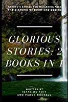 Glorious Stories: 2 Books in 1