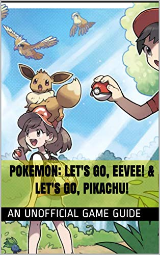 Pokemon: Let's Go, Eevee! & Let's Go, Pikachu!: An...