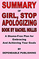 Summary of Girl, Stop Apologizing Book by Rachel Hollis: A Shame-Free Plan for Embracing and Achieving Your Goals