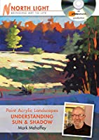 Paint Acrylic Landscapes: Understanding Sun & Shadow [DVD]