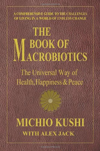 The Book of Macrobiotics: The ...