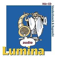 Lumina Audio: Hor-cd Mit Nach Pronuntiatus Restitutus Gelesenen Lumina-texten. Laufzeit: 72 Minuten