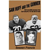 Sam Huff and the Gunner: Their Incredible Journeys from Coal Camp No.9 to the Hall of Fame