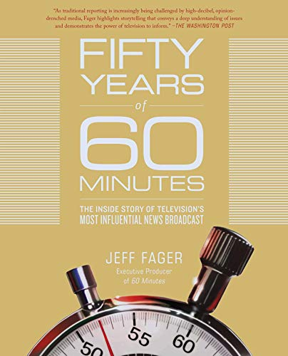 Fifty Years of 60 Minutes: The Inside Story of Tel...