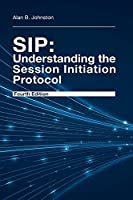 SIP - Understanding the Session Initiation Protocol (Telecommunications)