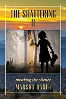 The Shattering II: Breaking the Silence
